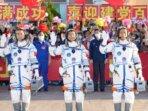 Astronot Pertama Meluncur ke Stasiun Luar Angkasa Baru China